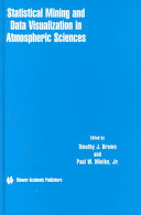 Statistical Mining and Data Visualization in Atmospheric Sciences