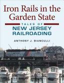 Iron Rails in the Garden State