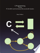 C Programming For the PC the MAC and the Arduino Microcontroller System Book