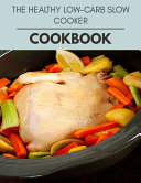 The Healthy Low carb Slow Cooker Cookbook