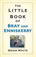 The Little Book of Bray   Enniskerry