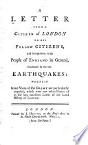 A Letter from a Citizen of London to His Fellow Citizens  and Through Them  to the People of England in General  Occasioned by the Late Earthquakes