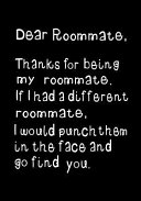 Dear Roommate, Thanks for Being My Roommate: Journal, Funny Birthday Present, Gag Gift for Your Best Roommate, Girl Or Guy Beautifully Lined Pages Not