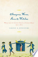 Amazons  Wives  Nuns  and Witches