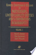 Kennedy, Countryman & Williams on Partnerships, Limited Liability Entities & S Corporations in Bankruptcy