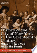 History of the City of New York in the Seventeenth Century  , Band 2