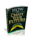Pdf How To Create Your Future