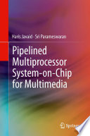 Pipelined Multiprocessor System on Chip for Multimedia