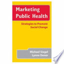 """Marketing Public Health: Strategies to Promote Social Change"" by Michael Siegel (M.D.), Lynne Doner"