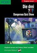 Die drei ??? : dangerous quiz show