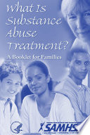 What Is Substance Abuse Treatment A Booklet For Families