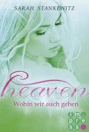 Heaven 2: Wohin wir auch gehen