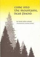Come Into the Mountains  Dear Friend