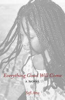 Everything Good Will Come
