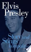 Elvis Presley: Story und Songs Kompakt