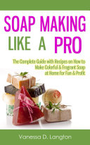 Soap Making Like A Pro