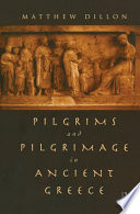 Pilgrims and Pilgrimage in Ancient Greece