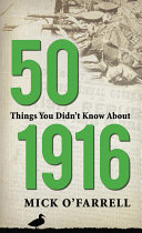 50 Things You Didn t Know About 1916