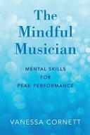 The mindful musician: mental skills for peak performance
