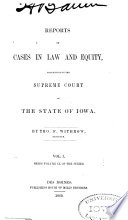 Reports of Cases in Law and Equity  Determined in the Supreme Court of the State of Iowa