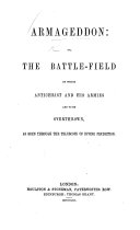 Armageddon  or  the Battle Field on which Antichrist and his armies are to be overthrown  as seen through the telescope of divine prediction