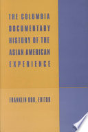 The Columbia Documentary History of the Asian American Experience