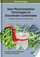 Nano Phytoremediation Technologies for Groundwater Contaminates  Emerging Research and Opportunities Book