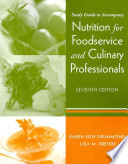 Study Guide to accompany Nutrition for Foodservice and Culinary Professionals, Seventh Edition