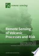 Remote Sensing of Volcanic Processes and Risk Book