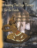 Amazing Thai Yoga Therapy for the Hands