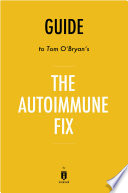 Guide To Tom O Bryan S The Autoimmune Fix By Instaread PDF