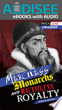 Merciless Monarchs and Ruthless Royalty