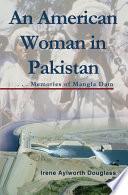 An American Woman In Pakistan Memories Of Mangla Dam