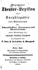 Allgemeines Theater-Lexikon, oder, Encyklopädie alles Wissenswerthen für Bühnenkünstler, Dilettanten und Theater-Freunde