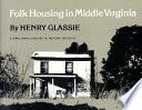 Folk Housing In Middle Virginia