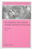 Development and Cultural Change  Reciprocal Processes