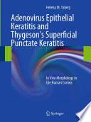 Adenovirus Epithelial Keratitis and Thygeson s Superficial Punctate Keratitis