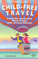The Curmudgeon s Guide To  child free Travel