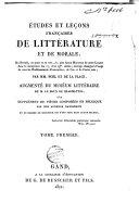 Etudes et lecons françaises de littérature et de morale, ou Recueil, en prose et en vers, des plus beaux morceaux de notre langue dans la littérature des 17, 18 et 19es siècles, ouvrage classique à l'usage de tous les établissements d'instruction, de l'un et de l'autre sexe