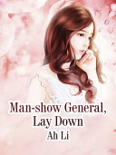 Man show General  Lay Down