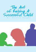 The Art of Raising A Successful Child
