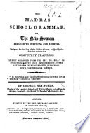 The Madras School Grammar  Or the New System Reduced to Questions and Answers  Etc