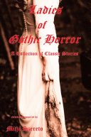 Ladies of Gothic Horror  A Collection of Classic Stories