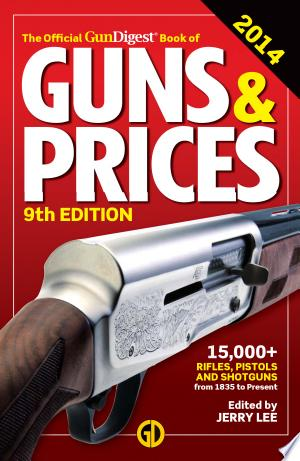 Download The Official Gun Digest Book of Guns & Prices 2014 Free Books - eBookss.Pro