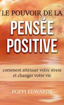 Pdf Le pouvoir de la pensée positive: comment atténuer votre stress et changer votre vie Telecharger