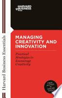 Managing Creativity and Innovation