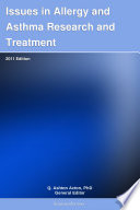 Issues in Allergy and Asthma Research and Treatment  2011 Edition
