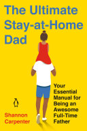 The Ultimate Stay at Home Dad
