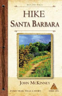 Hike Santa Barbara Best Day Hikes In The Canyons Foothills Beach Hikes Too  Book PDF