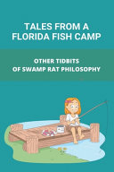 Tales From A Florida Fish Camp